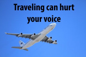 traveling can hurt your voice