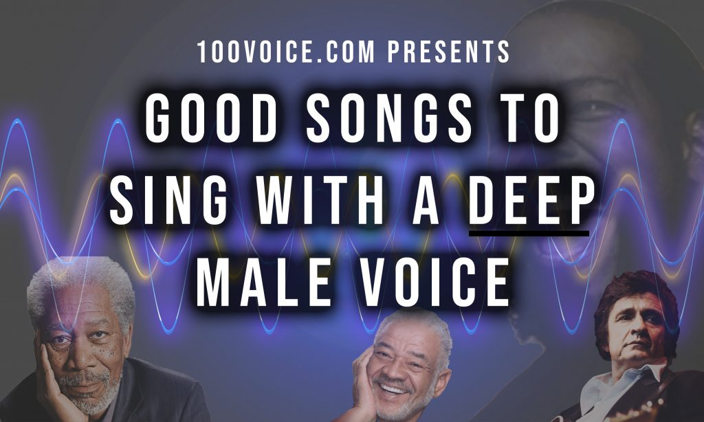 good songs to sing with a deep male voice