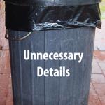unneccesary details
